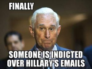 FINALLY SOMEONE IS INDICTED OVER HILLARY'S EMAILS (photo of Roger Stone)