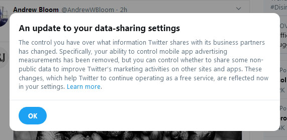 An update to your data-sharing settings The control you have over what information Twitter shares with its business partners has changed. Specifically, your ability to control mobile app advertising measurements has been removed, but you can control whether to share some non-public data to improve Twitter's marketing activities on other sites and apps. These changes, which help Twitter to continue operating as a free service, are reflected now in your settings. Learn more.